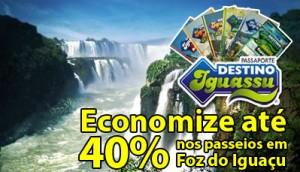 Passaporte Destino Iguassu - Loumar Turismo
