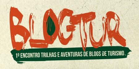 BlogTur - 1º Encontro Trilhas e Aventuras de Blogs de Turismo