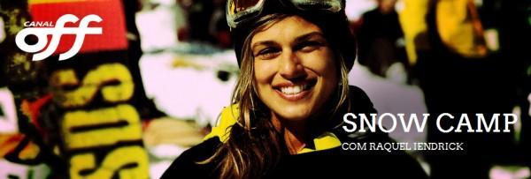 Raquel Iendrick, do Snow Camp - Canal OFF