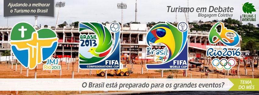 Grandes eventos no Brasil: estaremos prontos a tempo?